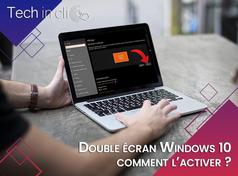 Double écran Windows 10, comment l'activer  ?